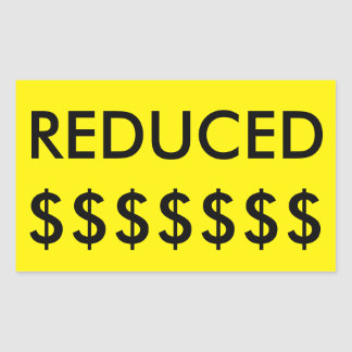 """REDUCED"" Sticker for Real Estate Signs with $$$"