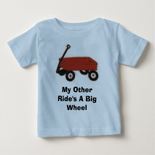redwagon, My Other Ride's A Big Wheel Baby T-Shirt