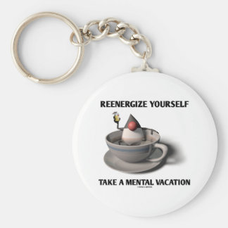 Reenergize Yourself Take A Mental Vacation Basic Round Button Key Ring