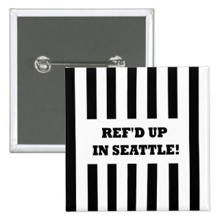 Ref'd Up In Seattle with Replacement Referees 15 Cm Square Badge