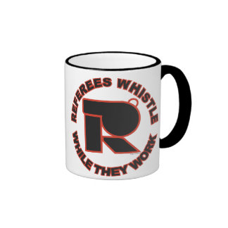 Referees Whistle While They Work Ringer Mug