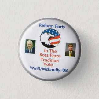 Reform Party Ted Weill Frank McEnulty 2008 3 Cm Round Badge
