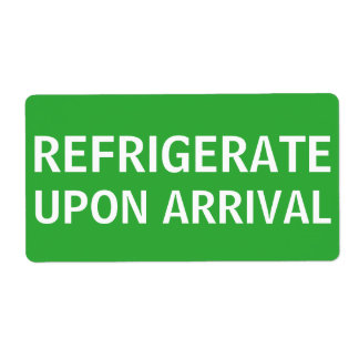 Refrigerate Upon Arrival Shipping Shipping Label