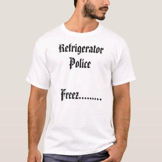 Refrigerator Police   Freez......... T-Shirt