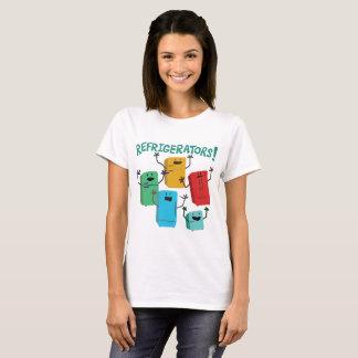 Refrigerators! T-Shirt