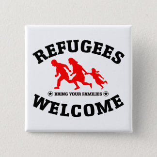 Refugees Welcome Bring Your Families 15 Cm Square Badge