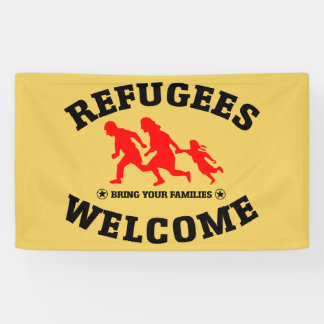 Refugees Welcome Bring Your Families Banner