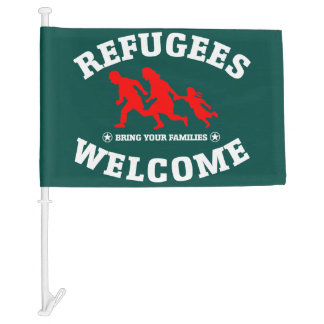 Refugees Welcome Bring Your Families Car Flag