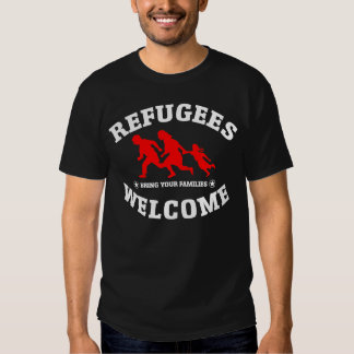 Refugees Welcome Bring Your Families Tshirt