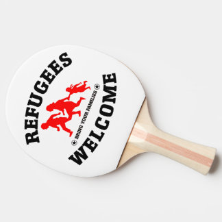 Refugees Welcome Bring Your Family Ping Pong Paddle