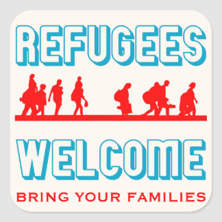 Refugees Welcome Bring Your Family Square Sticker