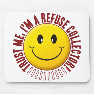 Refuse Collector Trust Smiley Mouse Pad
