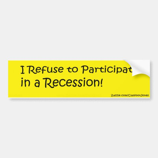 Refuse the Recession Bumper Sticker