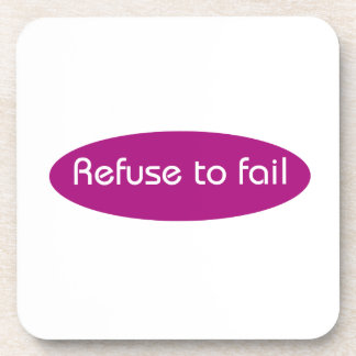 Refuse to Fail Beverage Coaster