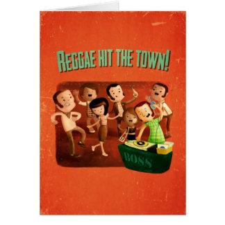 Reggae hit The Town! Greeting Card