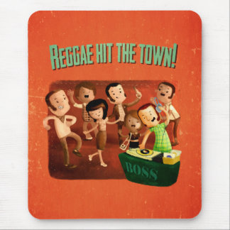 Reggae hit The Town! Mouse Pad