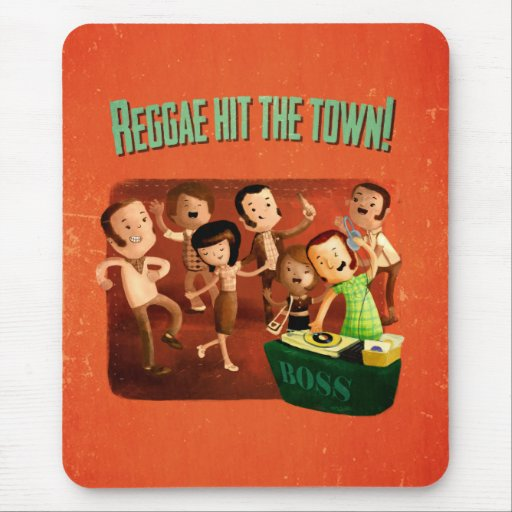 Reggae hit The Town! Mousepad