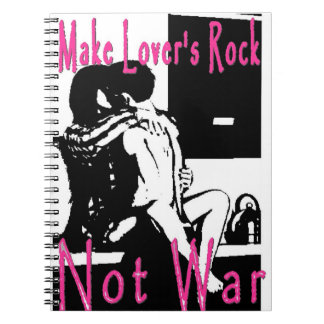 Reggae Notebook Make Lovers Rock Not War