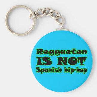 Reggaeton IS NOT Spanish Hip-Hop Keychain