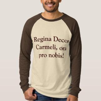 Regina Decor Carmeli, ora pro nobis! T-Shirt