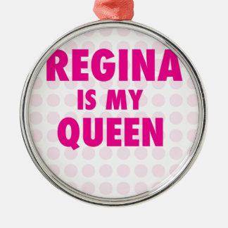 Regina is my Queen Christmas Ornament
