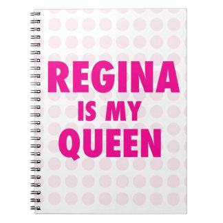 Regina is my Queen Notebook