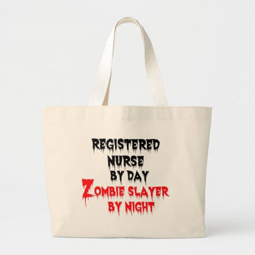 Registered Nurse by Day Zombie Slayer by Night Tote Bag