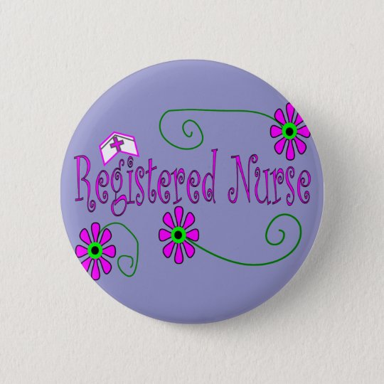 Registered Nurse gifts-- 6 Cm Round Badge
