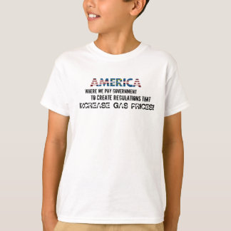 Regulations Increase Gas Prices T-shirt