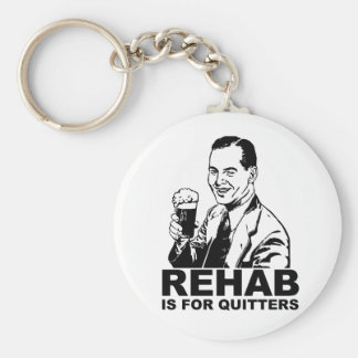 Rehab Is For Quitters Basic Round Button Key Ring