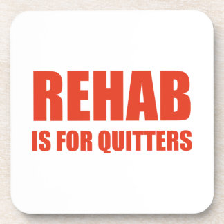 Rehab Is For Quitters Beverage Coasters