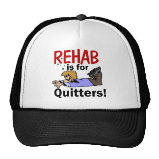 rehab is for QUITTERS! Cap