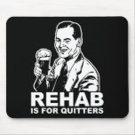 Rehab Is For Quitters Mousemats