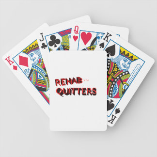 REHAB IS FOR QUITTERS BICYCLE POKER CARDS