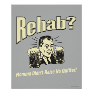 Rehab: Mama Didn't Raise No Quitter Poster