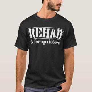 Rehab T-Shirt