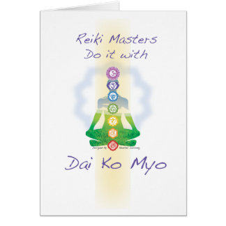 Reiki Masters Do It With Dai Ko Myo Greeting Card