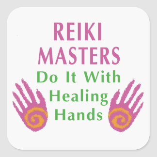 Reiki Masters Do It with Healing Hands Square Sticker