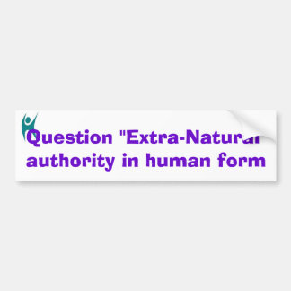 Reject Extra-Natural authority Bumper Stickers