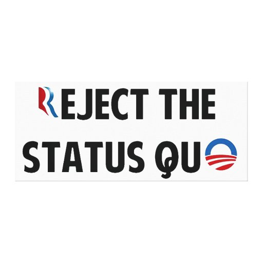 Reject the Status Quo Canvas Prints