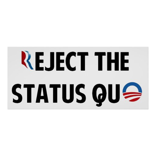 Reject the Status Quo Posters