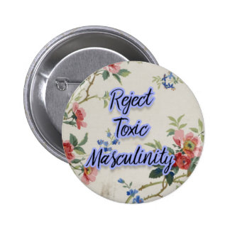 reject toxic masculinity 6 cm round badge