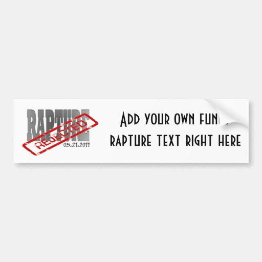 Rejected! Funny Rapture Bumper Sticker