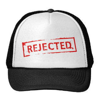 REJECTED HAT