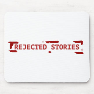 Rejected Stories Mousepad