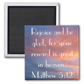 Rejoice and be glad bible verse Matthew 5:12 Square Magnet