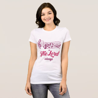 Rejoice in The Lord always! T-Shirt