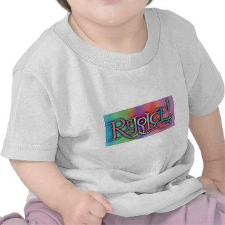 Rejoice! Tee Shirts