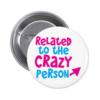 Related to the crazy person 6 cm round badge