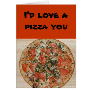 Relationship/Dating - I'd love a pizza you Card
